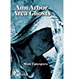 [(Ann Arbor Area Ghosts)] [ By (author) Mimi Uptergrove ] [March, 2008]