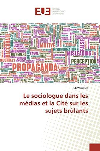 Le sociologue dans les médias et la Cité sur les sujets brûlants