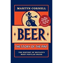 Beer: The Story of the Pint : The History Of Britain's Most Popular Drink