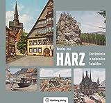Harz - Eine Rundreise in historischen Farbbildern (Historischer Bildband)