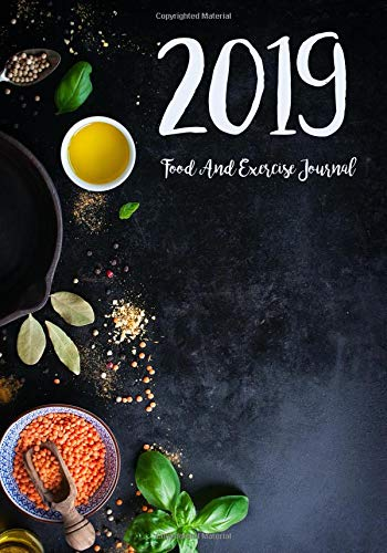 Food And Exercise Journal 2019: A Year - 365 Daily - 52 Week 2019 Planner Daily Weekly and Monthly Food exercise & fitness diet journal Diary For weight loss | Black Food Design por Amanda R. Terpstra
