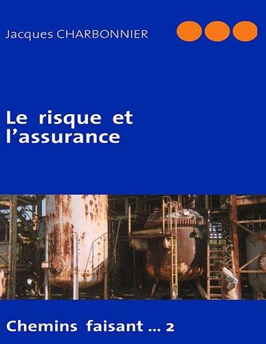 Le risque et l'assurance : Chemins faisant...2