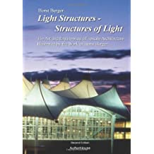 Light Structures - Structures of Light: The Art and Engineering of Tensile Architecture Illustrated by the Work of Horst Berger