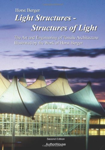 Light Structures - Structures of Light: The Art and Engineering of Tensile Architecture Illustrated by the Work of Horst Berger por Horst Berger