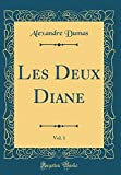Les Deux Diane, Vol. 1 (Classic Reprint)
