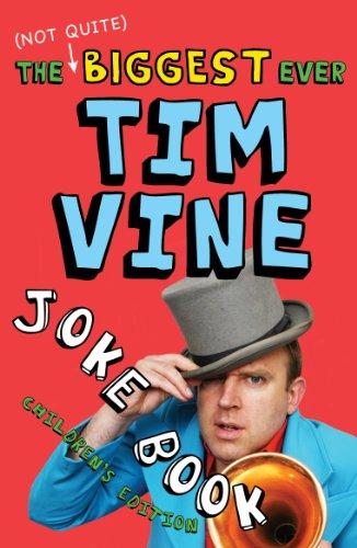 The (Not Quite) Biggest Ever Tim Vine Joke Book: Children's Edition (Childrens Edition)