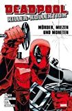 Deadpool Killer- Kollektion Softcover #1: Mörder, Miezen und Moneten (2014, Panini)