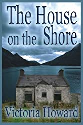 The House on the Shore by Victoria Howard (2009-02-18)
