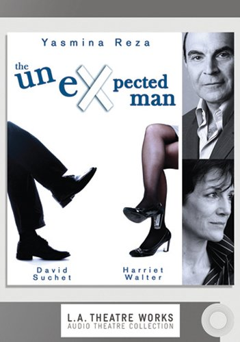 The Unexpected Man (L.a. Theatre Works Audio Theatre Collection)