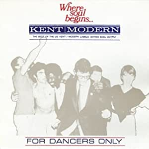 For Dancers Only: Where Soul Begins.../the Best of Kent/Modern Labels Sixties Soul Output [VINYL]