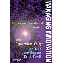 Managing Innovation: Integrating Technological, Market and Organizational Change by Joe Tidd (1997-05-13)