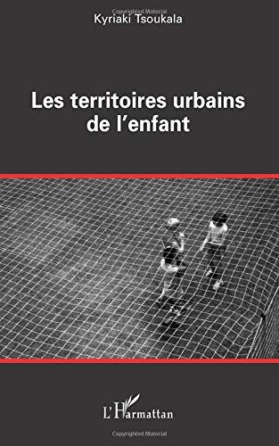 Les territoires urbains de l'enfant par Kyriaki Tsoukala