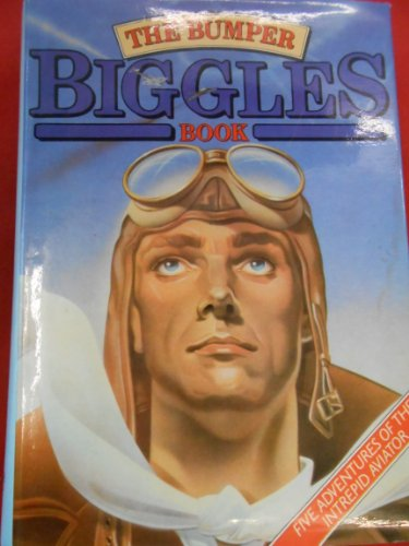 THE BUMPER BIGGLES BOOK