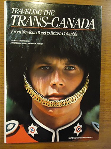 travelling-the-trans-canada-travel-books-by-william-l-howarth-1987-01-01
