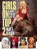 Girls on Top 2: More Pin-Up Art of Matt Dixon