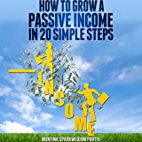 How to Grow a Passive Income in 20 Simple Steps: How to Make Money Online, Book 1