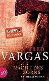 Die Nacht des Zorns: Kriminalroman (Kommissar Adamsberg ermittelt, Band 8) - Fred Vargas