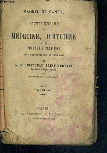 DICTIONNAIRE DE MEDECINE D'HYGIENE ET DE PHARMACIE PRATIQUE SUIVI D'OBSERVATIONS DE GUERISONS / 3E EDITION - MANUEL DE SANTE.