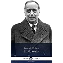 Delphi Complete Works of H. G. Wells (Illustrated)