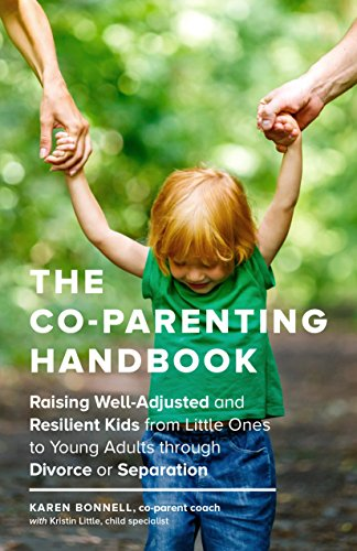 The Co-Parenting Handbook: Raising Well-Adjusted and Resilient Kids from Little Ones to Young Adults through Divorce or Separation (English Edition)
