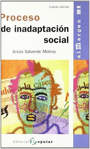Proceso de inadaptación social (Al margen) por Jesús Valverde Molina