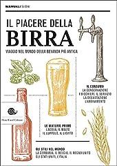 Idea Regalo - Il piacere della birra. Viaggio nel mondo della bevanda più antica