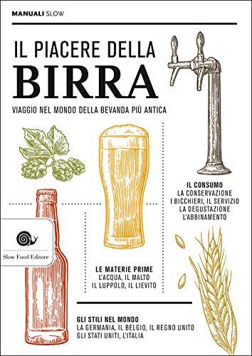 Il piacere della birra. Viaggio nel mondo della bevanda più antica Il piacere della birra. Viaggio nel mondo della bevanda più antica 51XayG6T 2BRL