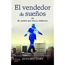El vendedor de sueños III. El hombre que regala esperanza (Biblioteca Augusto Cury)