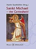 Sankt Michael - der Gottesheld (Rosenbibliothek)