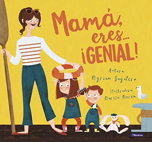Mamá, eres... ¡Genial! por Myriam Sayalero