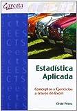 Estadística Aplicada: Conceptos y ejercicios a través de Excel (Texto (garceta))