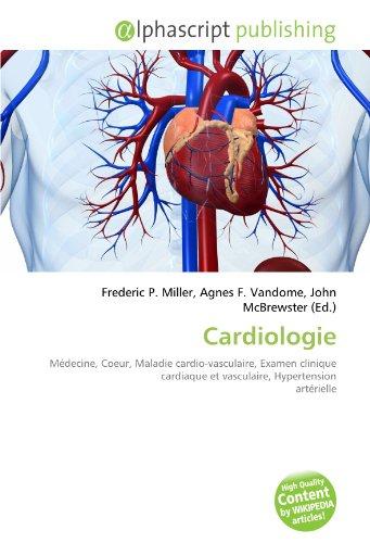 Cardiologie: Médecine, Coeur, Maladie cardio-vasculaire, Examen clinique cardiaque et vasculaire, Hypertension artérielle