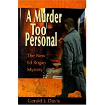 A Murder Too Personal (Ed Rogan Mysteries) by Gerald J. Davis (2000-10-01)