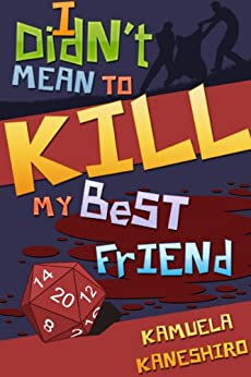 I Didn't Mean to Kill My Best Friend (English Edition) di [Kaneshiro, Kamuela]