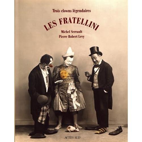 Les Fratellini : Trois clowns légendaires
