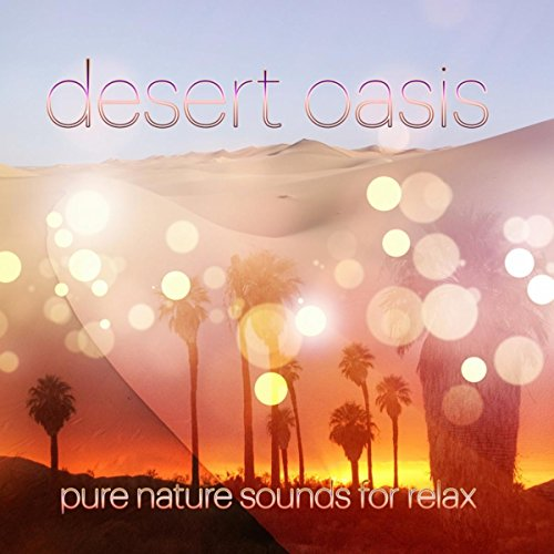 Desert Oasis - Pure Nature Sounds for Relaxation, Mindfulness Meditation Spiritual Healing, Pacific Ocean Waves for Well Being and Healthy Lifestyle, Inner Peace, Piano & Pan Flute (Oasis Pacific)