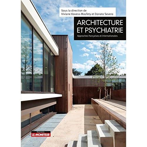 Architecture et psychiatrie: Approches françaises et internationales