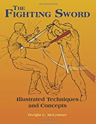 Fighting Sword: Illustrated Techniques And Concepts
