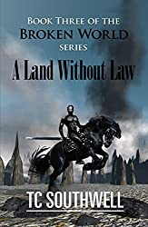 A Land Without Law (Broken World Book 3)