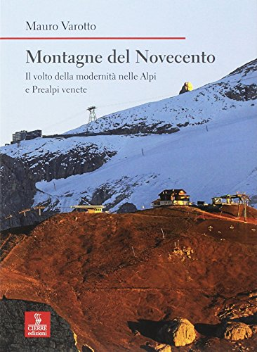 Montagne del Novecento. Il volto della modernità nelle Alpi e Prealpi venete