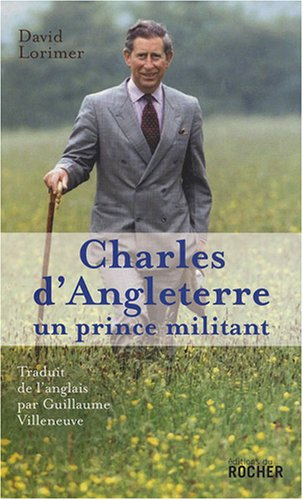 Charles d'Angleterre : Un prince militant