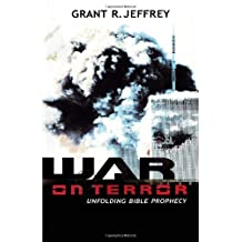 War on Terror: Unfolding Bible Prophecy by Grant R. Jeffrey (2002-01-01)