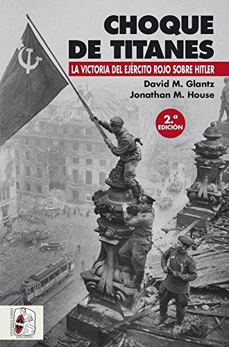 Choque de titanes. La victoria del ejercito rojo sobre Hitler (Segunda Guerra Mundial) epub