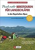 Noch mehr Bergtouren für Langschläfer: in den Bayerischen Alpen