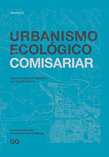 Descargar Libro Libro Urbanismo Ecológico. Volumen 5: Comisariar de Mohsen Mostafavi