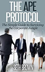 The Simple Guide to Job Hunting - Surviving the Corporate Jungle: The APE Protocol (English Edition)