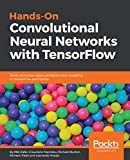 #9: Hands-On Convolutional Neural Networks with TensorFlow: Solve computer vision problems with modeling in TensorFlow and Python.