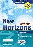 New Horizons Options. Intermediate. Student's book-Pratice book-My digital book. Per le Scuole superiori. Con espansione online