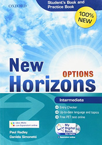 New Horizons Options. Intermediate. Student's book-Pratice book-My digital book. Per le Scuole superiori. Con espansione online