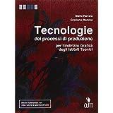 Tecnologie dei processi di produzione. Con e-book. Con espansione online. Per l'indirizzo grafica degli istituti tecnici